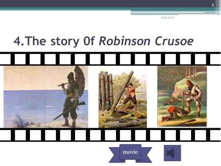 4.The story 0f Robinson Crusoe movie 2015-10-16 1.