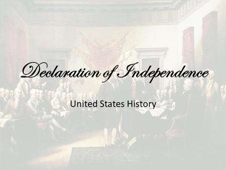 Declaration of Independence United States History.