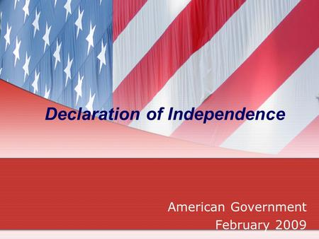 Declaration of Independence American Government February 2009.