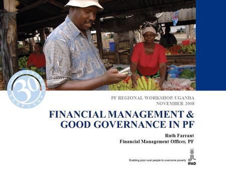 FINANCIAL MANAGEMENT & GOOD GOVERNANCE IN PF
