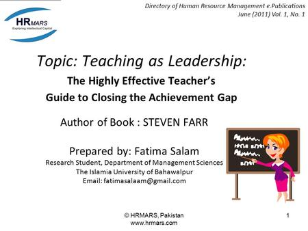 © HRMARS, Pakistan www.hrmars.com 1 Topic: Teaching as Leadership: The Highly Effective Teacher's Guide to Closing the Achievement Gap Author of Book :