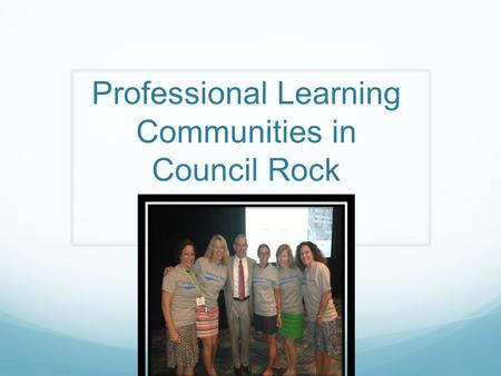 Professional Learning Communities in Council Rock.