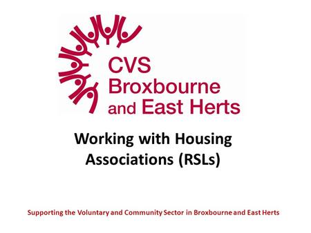 Supporting the Voluntary and Community Sector in Broxbourne and East Herts Working with Housing Associations (RSLs)