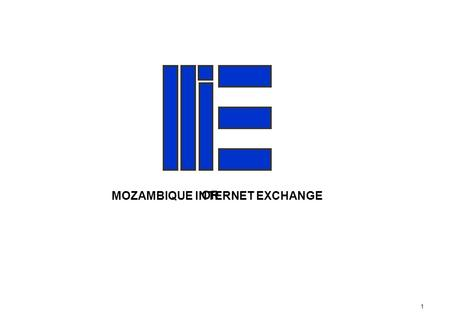 1 Mozambique Internet Exchange www:  MISSION IMPOSSIBLE 3 MOZAMBIQUE INTERNET EXCHANGE OR.