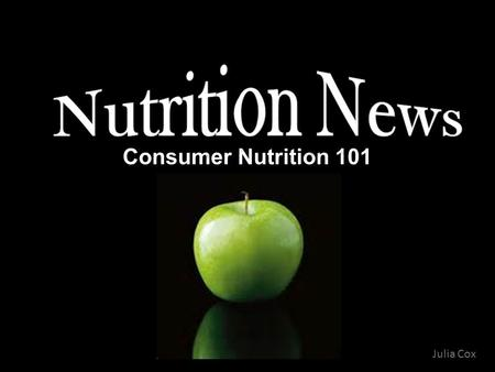 Consumer Nutrition 101 Julia Cox GMO GMO: Genetically Modified Organism GM: Genetically modified All organisms have specific genetic make up called DNA.