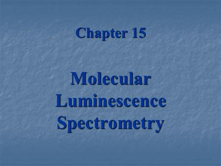 Chapter 15 Molecular Luminescence Spectrometry