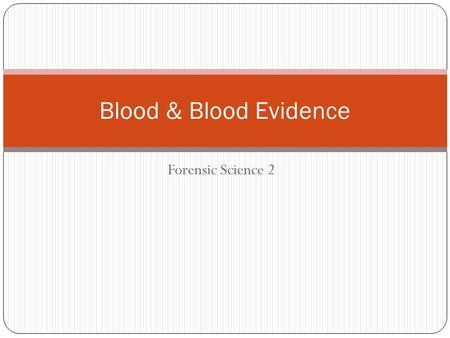 Forensic Science 2 Blood & Blood Evidence. Function of Blood Functions: Delivers digested nutrients from fats, proteins and carbohydrates to body cells.
