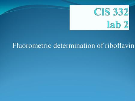 Fluorometric determination of riboflavin. Introduction.