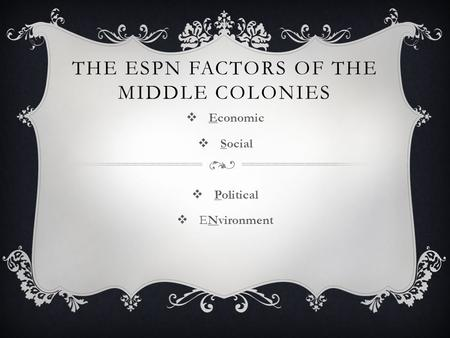 The ESPN Factors of the Middle Colonies