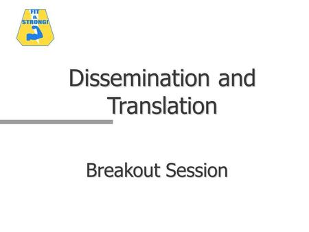 Dissemination and Translation Breakout Session. 2 Translation and Diffusion Translation: the process by which EB programs become adopted, adapted, and.
