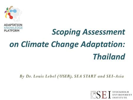 Scoping Assessment on Climate Change Adaptation: Thailand.