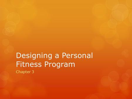 Designing a Personal Fitness Program