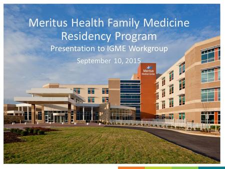 Meritus Health Family Medicine Residency Program September 10, 2015 Presentation to IGME Workgroup.