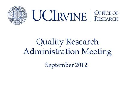 Quality Research Administration Meeting September 2012.