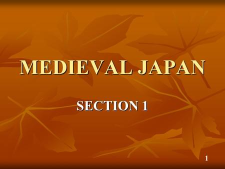 MEDIEVAL JAPAN SECTION 1 1. GEOGRAPHY OF JAPAN chain of islands in northern Pacific Ocean chain of islands in northern Pacific Ocean more than 3,000 islands.