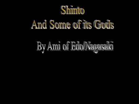 Basics of Shinto Kami/Gods Shinto is the native religion of Japan. Shinto celebrates life and focuses on Kami. It teaches that there is a spirit in everything.