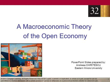 PowerPoint Slides prepared by: Andreea CHIRITESCU Eastern Illinois University A Macroeconomic Theory of the Open Economy 1 © 2011 Cengage Learning. All.