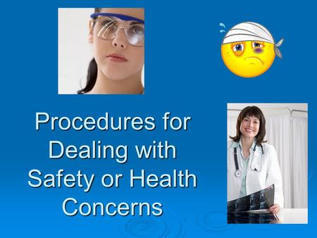 Procedures for Dealing with Safety or Health Concerns.