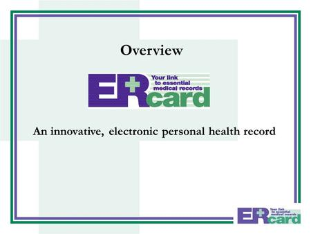 An innovative, electronic personal health record Overview.