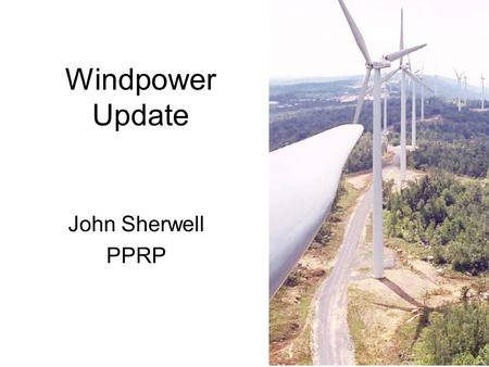 Windpower Update John Sherwell PPRP. Wind Power Projects in and around MD Existing Proposed First Energy - Stony Creek 65 MW FPL - Somerset 9 MW FPL -