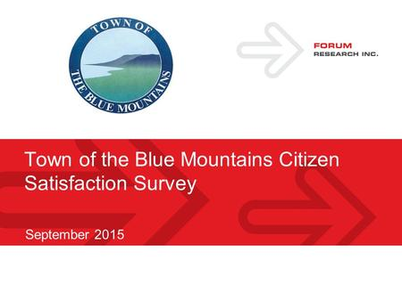 September 2015 Town of the Blue Mountains Citizen Satisfaction Survey.