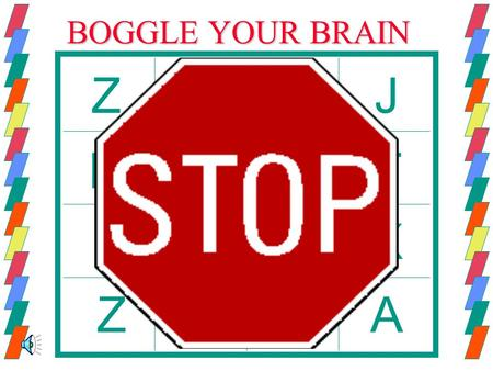 BOGGLE YOUR BRAIN ZOSJ N R Z A U Q L F V T X A Rube Goldberg Syllabus Session 1Session 1 –Rube who? Design and create R.G. cartoon Marble Run info Session.
