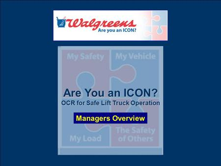 1 Are You an ICON? OCR for Safe Lift Truck Operation Managers Overview.