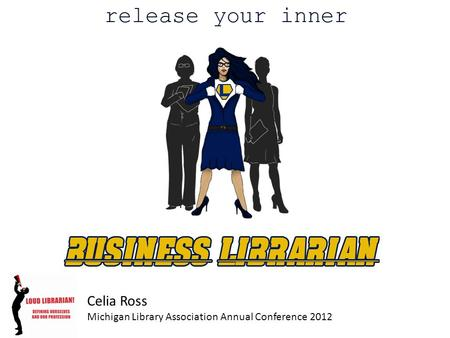 Celia Ross Michigan Library Association Annual Conference 2012.
