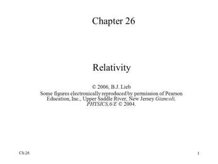 Chapter 26 Relativity © 2006, B.J. Lieb