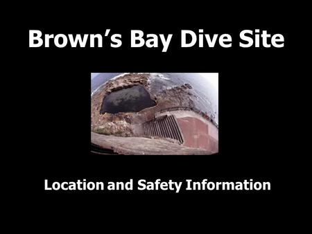 Brown's Bay Dive Site Location and Safety Information.
