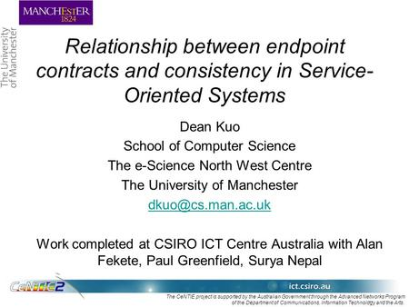 1 The CeNTIE project is supported by the Australian Government through the Advanced Networks Program of the Department of Communications, Information Technology.