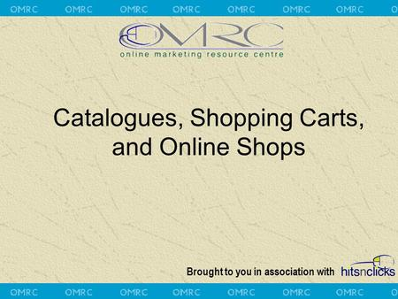 Brought to you in association with Catalogues, Shopping Carts, and Online Shops.