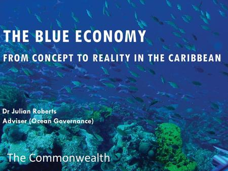 THE Blue Economy FROM CONCEPT TO REALITY IN THE CARIBBEAN