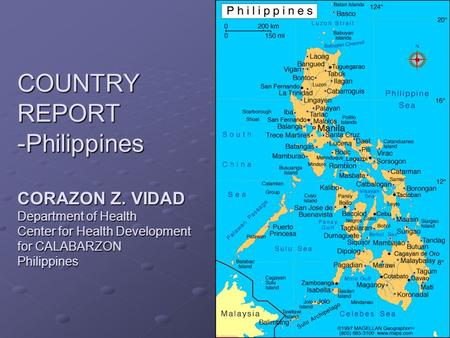 COUNTRY REPORT -Philippines CORAZON Z. VIDAD Department of Health Center for Health Development for CALABARZON Philippines.