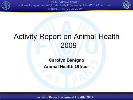The 33 rd APHCA Session and Workshop on Animal Productivity Enhancement in APHCA Countries Pokhara, Nepal, 26-28 2009 Activity Report on Animal Health.