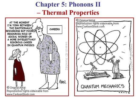Chapter 5: Phonons II – Thermal Properties. What is a Phonon? We've seen that the physics of lattice vibrations in a crystalline solid Reduces to a CLASSICAL.