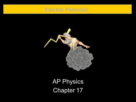 Electric Potential AP Physics Chapter 17. Electric Charge and Electric Field 17.1 Electric Potential Energy and Potential Difference.