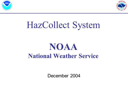 HazCollect System NOAA National Weather Service December 2004.