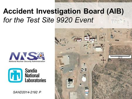 Accident Investigation Board (AIB) for the Test Site 9920 Event 1 SAND2014-2192 P.