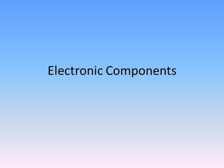 Electronic Components. Battery A portable power source that has a positive and negative. Electronics works on Direct Current (DC) where electrons flow.