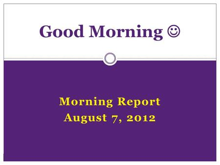 Morning Report August 7, 2012 Good Morning. Chorea **Show video**