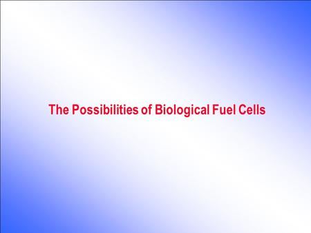 The Possibilities of Biological Fuel Cells. Microbial Electricity Generation Microbial fuel cells are based on the recently identified ability of microorganisms.