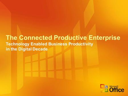 The Connected Productive Enterprise Technology Enabled Business Productivity in the Digital Decade.