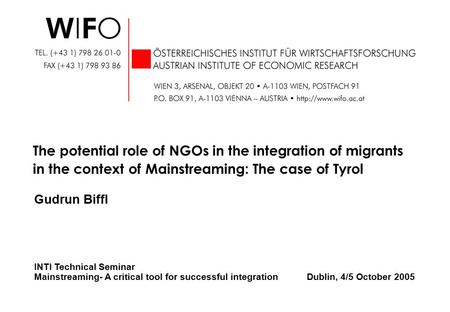 Gudrun Biffl The potential role of NGOs in the integration of migrants in the context of Mainstreaming: The case of Tyrol INTI Technical Seminar Mainstreaming-