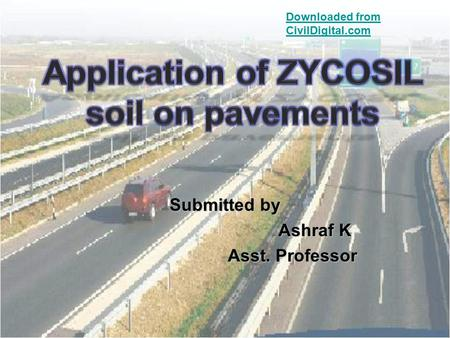 Submitted by Ashraf K Asst. Professor Downloaded from CivilDigital.com.