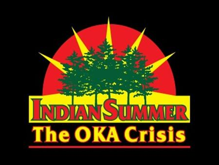 Oka Crisis 1990. Oka Crisis Land dispute between a group of Mohawk people and the town of Oka, Quebec. Began on July 11, 1990 and lasted until September.
