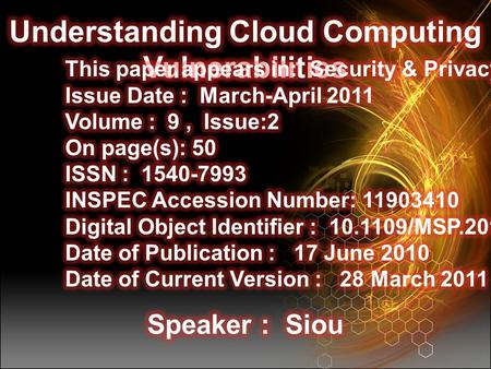 Overview Abstract Vulnerability: An Overview Cloud Computing Cloud-Specific Vulnerabilities Architectural Components and Vulnerabilities Conclusion.