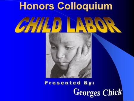 Honors Colloquium. The UN Declaration on the Rights of the Child  To ensure that their employment in work harmful to their morals or health or dangerous.