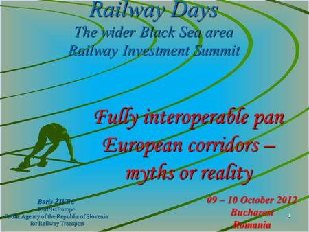 Boris ŽIVEC RailNetEurope Public Agency of the Republic of Slovenia for Railway Transport for Railway Transport 1 Railway Days The wider Black Sea area.