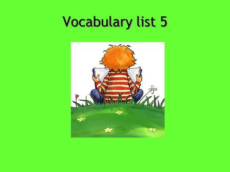 Vocabulary list 5. Abhor To detest; to regard with horror and loathing Synonyms: loathe, abominate, execrate Antonyms: relish, fancy, cherish, revere.